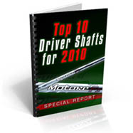 Top 10 Driver Shafts 2010' Special Report